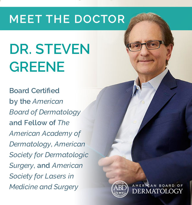 Dr  Steven Greene Board Certified Dermatologist & Team | Seattle